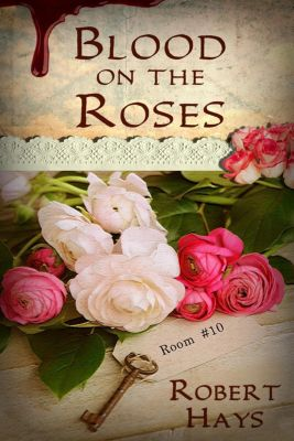 Blood on the Roses, Robert Hays