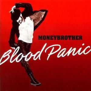 Blood Panic, Moneybrother