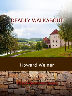 Blood Relations: Deadly Walkabout (Blood Relations, #2), Howard Weiner
