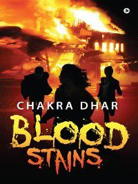 Blood Stains, Chakra Dhar