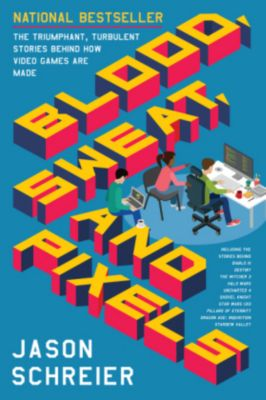 Blood, Sweat and Pixels, Jason Schreier