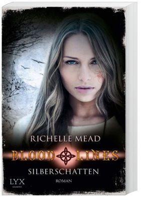 Bloodlines Band 5: Silberschatten, Richelle Mead