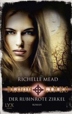 Bloodlines Band 6: Der rubinrote Zirkel, Richelle Mead