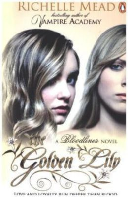 Bloodlines - The Golden Lily, Richelle Mead