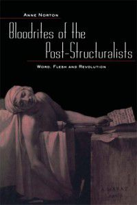 Bloodrites of the Post-Structuralists, Anne Norton