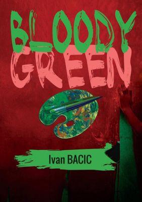 Bloody Green, Ivan Bacic