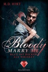 Bloody Marry Me - Blut ist dicker als Whiskey - M. D. Hirt pdf epub