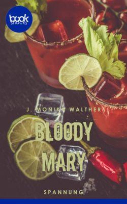 Bloody Mary (Kurzgeschichte, Krimi), J. Monika Walther