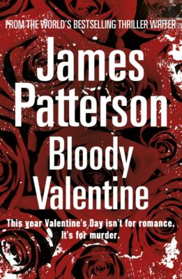 Bloody Valentine, James Patterson