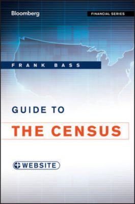 Bloomberg Professional: Guide to the Census, Frank Bass