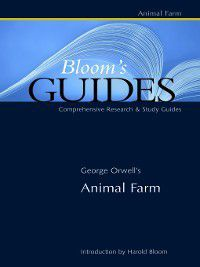 Bloom's Guides: George Orwell's Animal Farm, George Orwell