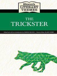 Bloom's Literary Themes: The Trickster, Harold Bloom, Blake Hobby