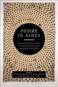 Bloomsbury Studies in Continental Philosophy: Desire in Ashes