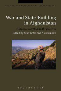 Bloomsbury Studies in Military History: War and State-Building in Afghanistan