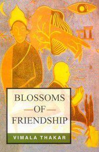 Blossoms of Friendship, Vimala Thakar