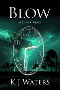 Blow: A Short Story, KJ Waters