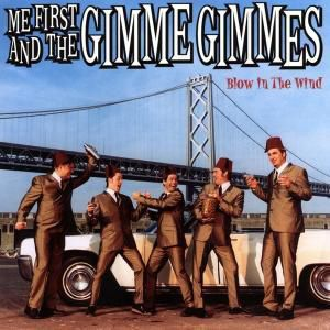Blow in the wind, Me First And The Gimme Gimmes