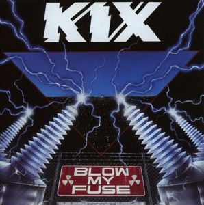 Blow My Fuse (Lim.Collector'S Edition), Kix