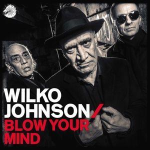 Blow Your Mind, Wilko Johnson