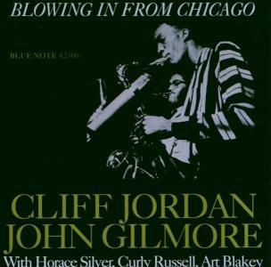 Blowing In From Chicago, Clifford Jordan, John Gilmore
