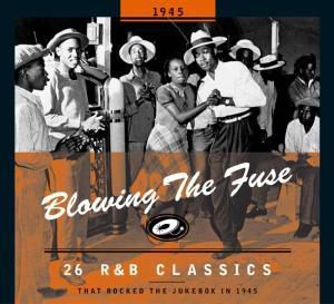 Blowing The Fuse 1945-Classics That Rocked The Ju, Various