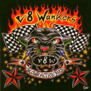 Blown Action Rock, V8 Wankers