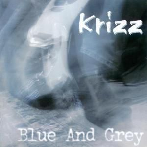 Blue And Grey, Krizz