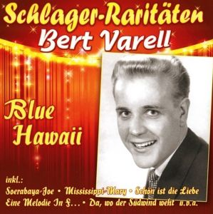 Blue Hawaii, Bert Varell
