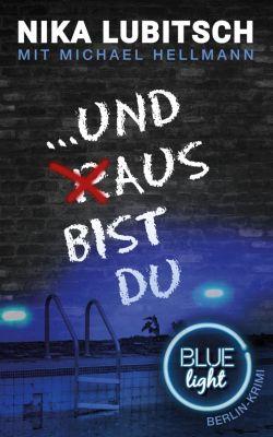Blue Light Berlin: ...und aus bist du, Nika Lubitsch