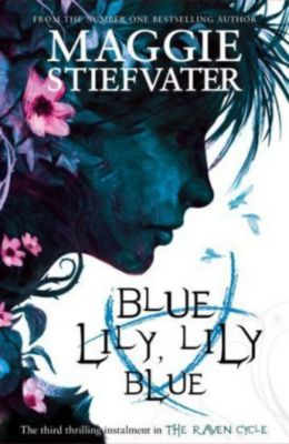 Blue Lily, Lily Blue, Maggie Stiefvater