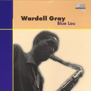 Blue Lou, Wardell Gray