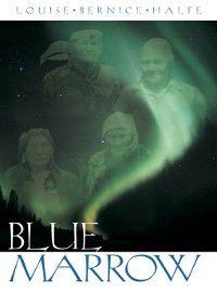 Blue Marrow, Louise Bernice Halfe