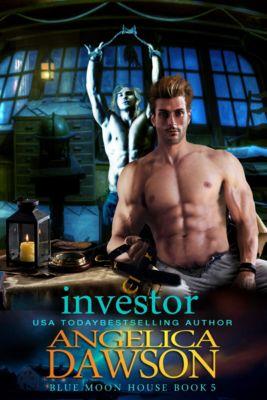 Blue Moon House: Blue Moon House: Investor, Angelica Dawson