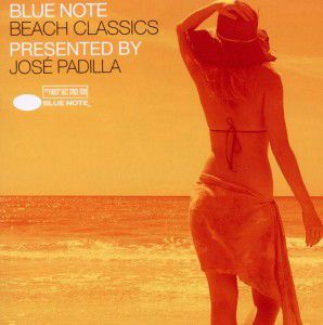 Blue Note Beach Classics, Various, José (presented By) Padilla