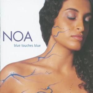 Blue Touches Blue, Noa