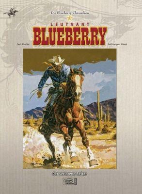 Blueberry Chroniken Band 3: Leutnant Blueberry: Der verlorene Reiter, Jean-Michel Charlier
