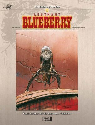 Blueberry Chroniken Band 6: Prosit Luckner und die vergessene Goldmine, Jean-Michel Charlier
