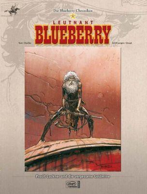 Blueberry Chroniken Band 6: Prosit Luckner und die vergessene Goldmine, Jean-Michel Charlier