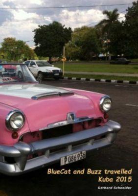 BlueCat and Buzz travelled - Kuba 2015 - Gerhard Schneider |