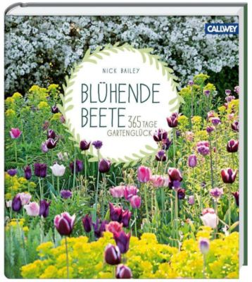 Blühende Beete - Nick Bailey |