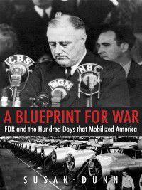 Blueprint for War, Susan Dunn