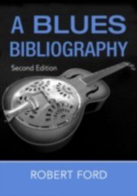 Blues Bibliography, Robert Ford