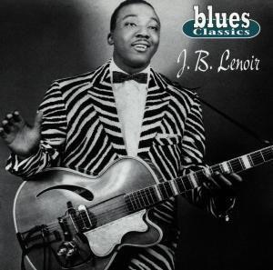 Blues Classics, J.b. Lenoir