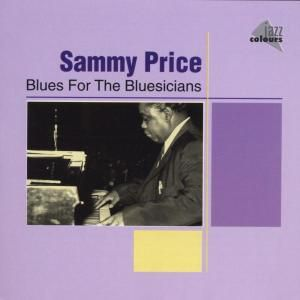 Blues For The Bluesicians, Sammy Price