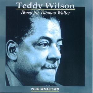 Blues For Thomas Waller, Teddy Wilson