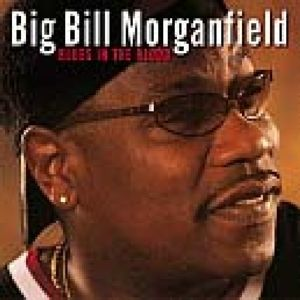 Blues In The Blood, Big Bill Morganfield