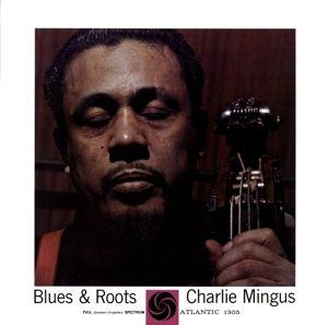 Blues & Roots (Mono), Charles Mingus