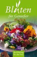 Blüten für Genießer - Tassilo Wengel |