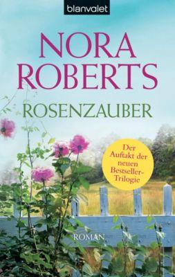 Blüten Trilogie Band 1: Rosenzauber - Nora Roberts |