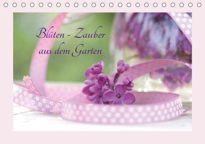 Blüten - Zauber aus dem Garten (Tischkalender 2019 DIN A5 quer), Tanja Riedel